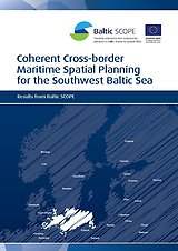 Coherent Cross-border Maritime Spatial Planning for the Southwest Baltic Sea Results from Baltic SCOPE